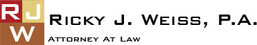 Ricky J. Weiss, P. A. - Attorney at Law